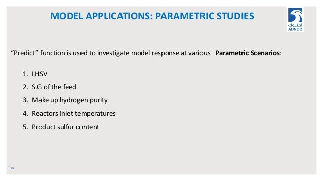 """MODEL APPLICATIONS: PARAMETRIC STUDIES 29 """"Predict"""" function is used to investigate model response at various Parametric S..."""