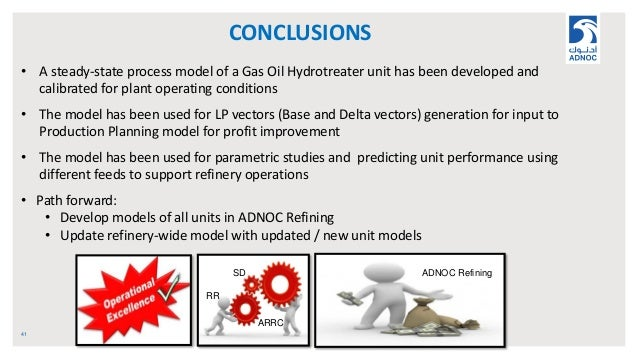 CONCLUSIONS 41 • A steady-state process model of a Gas Oil Hydrotreater unit has been developed and calibrated for plant o...