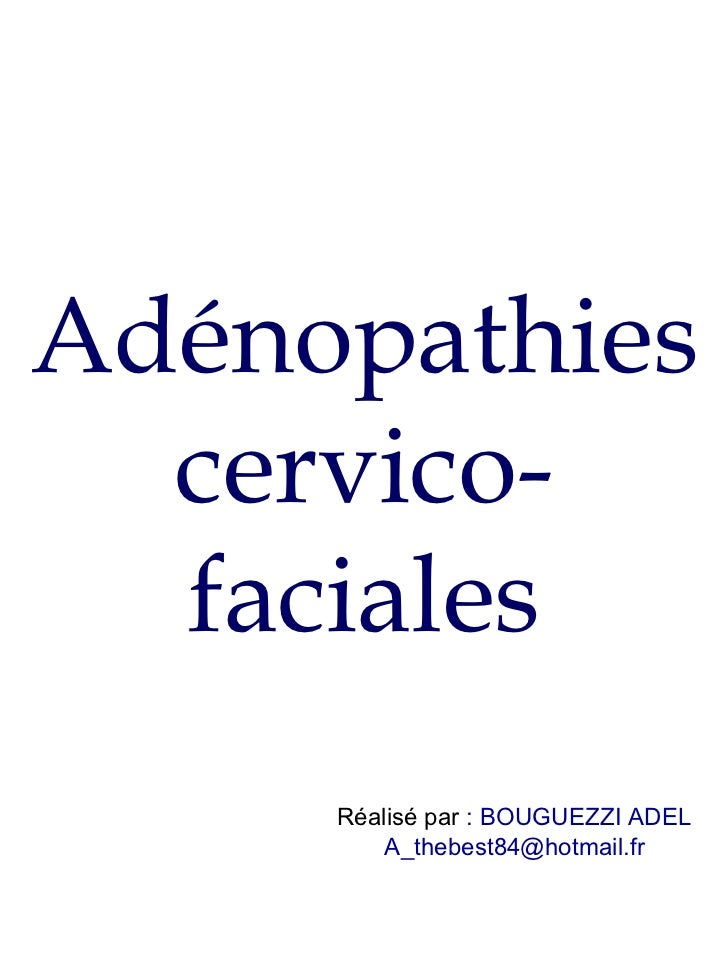 Adénopathies cervico-faciales Réalisé par  : BOUGUEZZI ADEL [email_address]