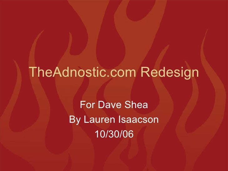 TheAdnostic.com Redesign For Dave Shea By Lauren Isaacson 10/30/06