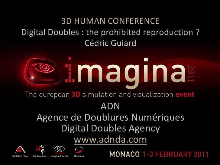FMX 2010 ADN project: Digital Doubles for the cinematograph [email_address] L'Etude et la Supervision des Trucages
