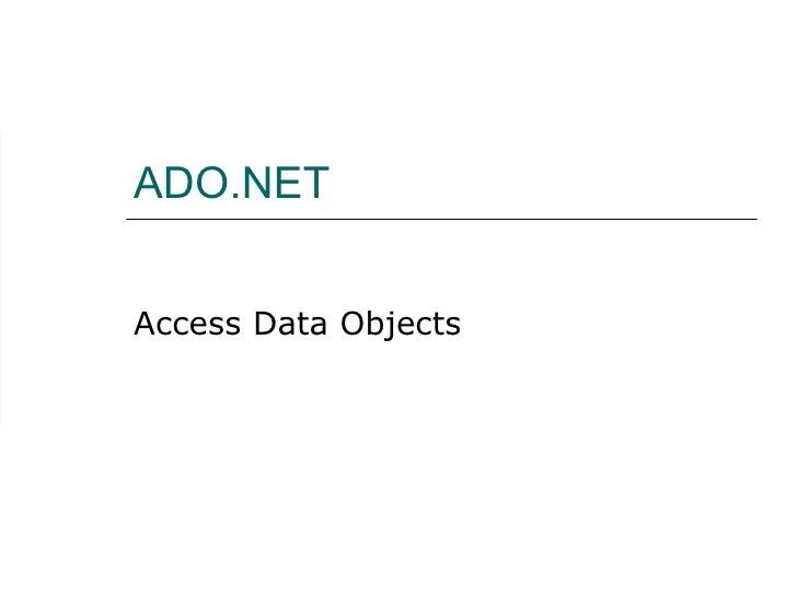 ADO.NET Access Data Objects
