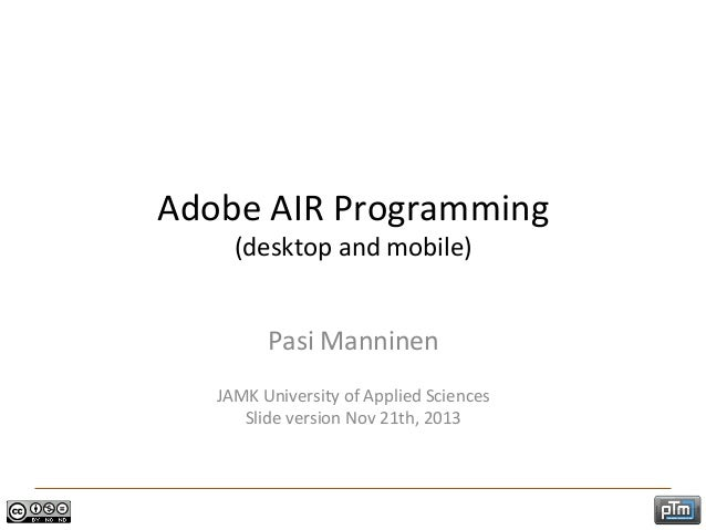 Adobe AIR Programming to Desktop and Mobile