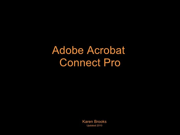 Adobe Acrobat  Connect Pro Karen Brooks Updated 2010