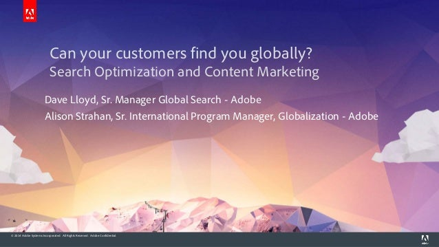 © 2014 Adobe Systems Incorporated. All Rights Reserved. Adobe Confidential.  Can your customers find you globally? Search ...