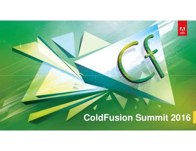 ColdFusion Summit 2016