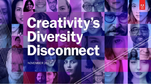 Creativity's Diversity Disconnect NOVEMBER 2017