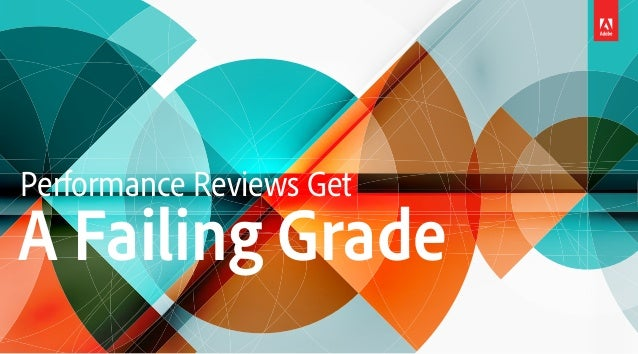 Performance Reviews Get A Failing Grade