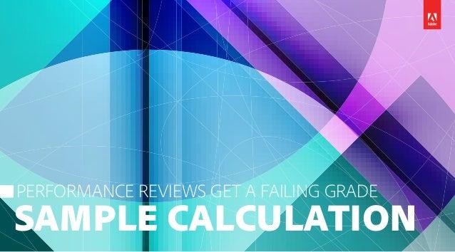 PERFORMANCE REVIEWS GET A FAILING GRADE SAMPLE CALCULATION