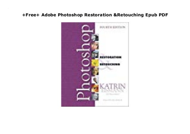 and photoshop restoration pdf retouching eismann katrin