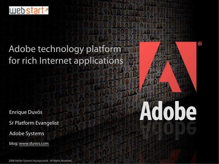 Adobe technology platform for rich Internet applications     Enrique Duvós Sr Platform Evangelist Adobe Systems blog: www....