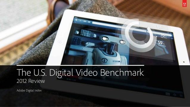 The U.S. Digital Video Benchmark2012 ReviewAdobe Digital Index