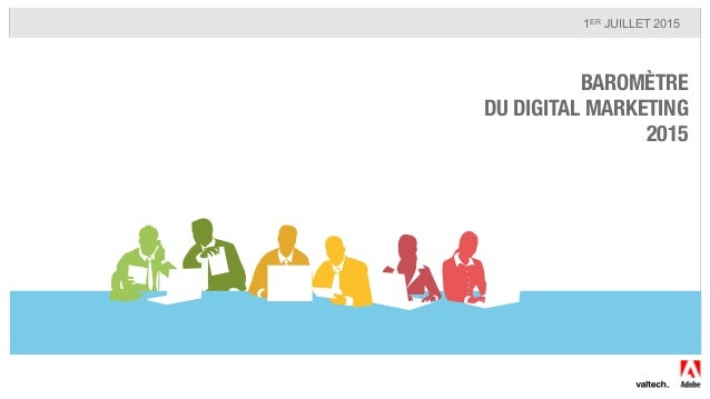 BAROMÈTRE! DU DIGITAL MARKETING! 2015 1ER JUILLET 2015