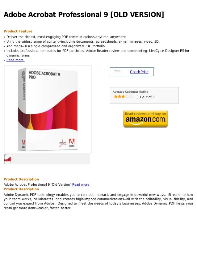 Adobe Acrobat Professional 9 [OLD VERSION]Product Featureq   Deliver the richest, most engaging PDF communications anytime...