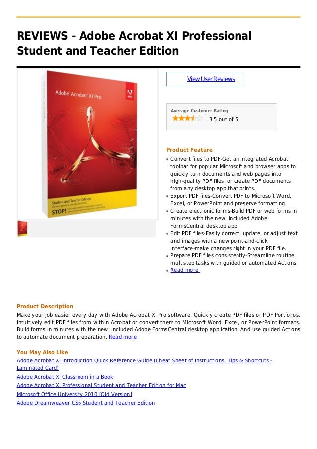 REVIEWS - Adobe Acrobat XI ProfessionalStudent and Teacher EditionViewUserReviewsAverage Customer Rating3.5 out of 5Produc...