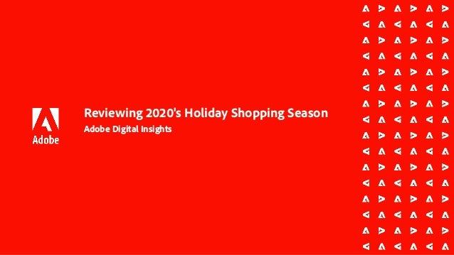 Reviewing 2020's Holiday Shopping Season Adobe Digital Insights