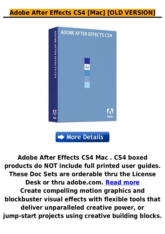 Adobe After Effects CS4 [Mac] [OLD VERSION]Adobe After Effects CS4 Mac . CS4 boxedproducts do NOT include full printed use...