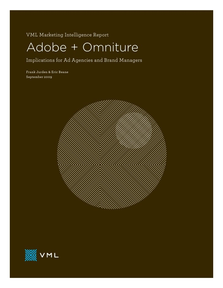VML Marketing Intelligence Report  Adobe + Omniture Implications for Ad Agencies and Brand Managers  Frank Jurden & Eric B...