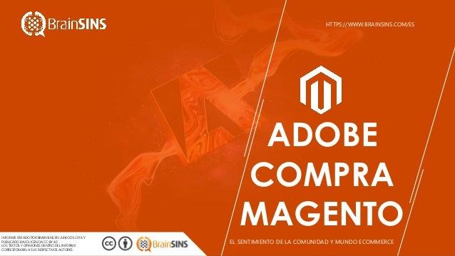 Animuspresentationtemplate|#1 ADOBE COMPRA MAGENTO EL SENTIMIENTO DE LA COMUNIDAD Y MUNDO ECOMMERCE INFORME CREADO POR BRA...