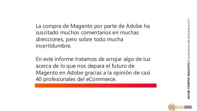 Adobe compra Magento: El sentimiento de la Comunidad Magento y eCommerce Slide 2