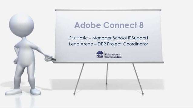 Adobe Connect 8Stu Hasic – Manager School IT SupportLena Arena – DER Project Coordinator