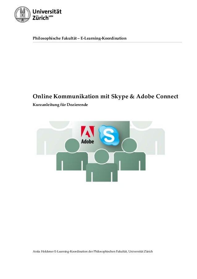 PhilosophischeFakultät–E‐Learning‐KoordinationOnlineKommunikationmitSkype&AdobeConnectKurzanleitungfürDozie...