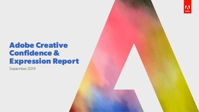 Adobe Creative Confidence & Expression Report September 2019