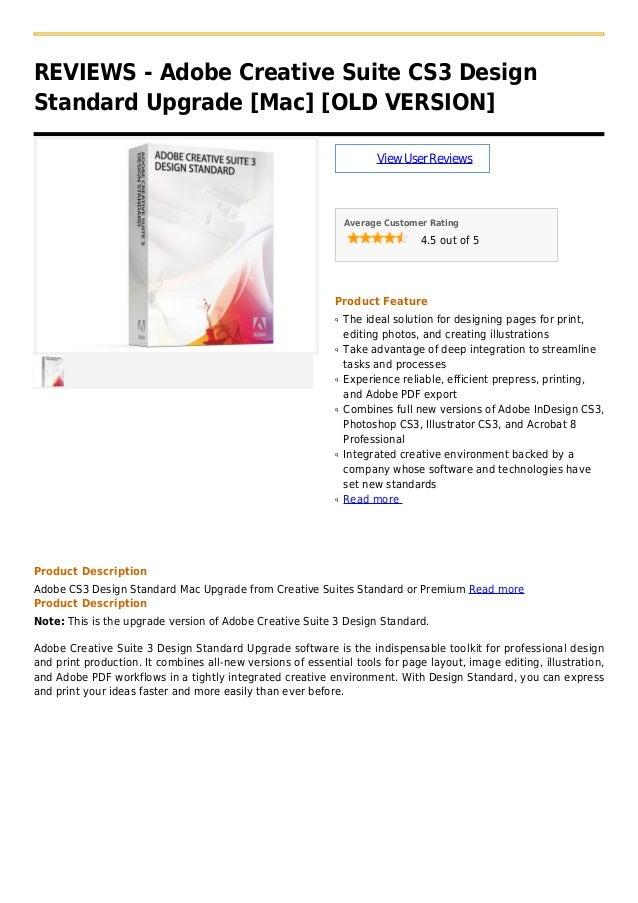 REVIEWS - Adobe Creative Suite CS3 DesignStandard Upgrade [Mac] [OLD VERSION]ViewUserReviewsAverage Customer Rating4.5 out...