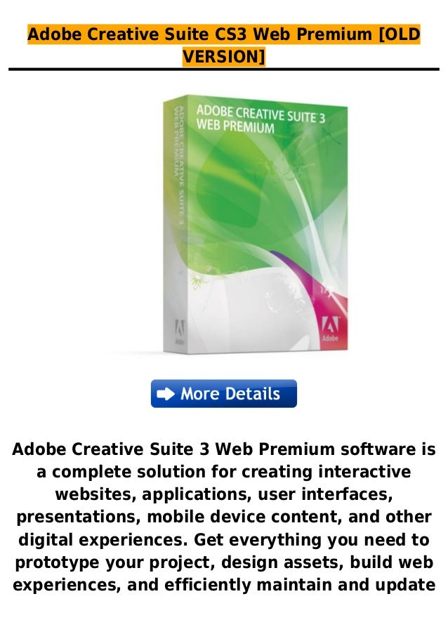 Adobe Creative Suite CS3 Web Premium [OLDVERSION]Adobe Creative Suite 3 Web Premium software isa complete solution for cre...