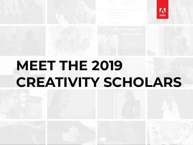 ] MEET THE 2019 CREATIVITY SCHOLARS