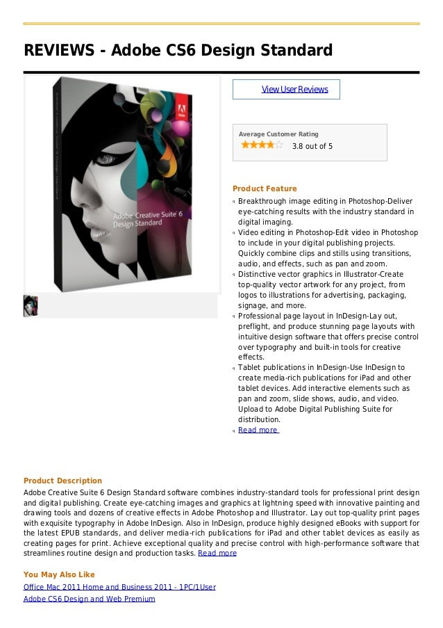 REVIEWS - Adobe CS6 Design StandardViewUserReviewsAverage Customer Rating3.8 out of 5Product FeatureBreakthrough image edi...