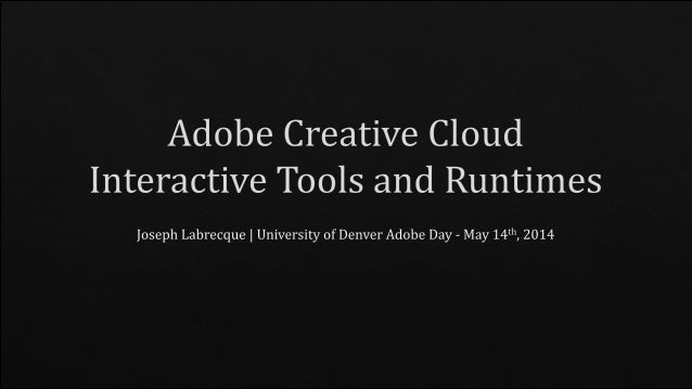 Adobe Creative Cloud Interactive Tools and Runtimes