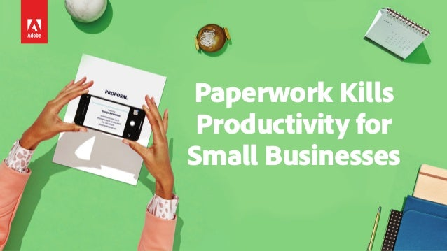 1 Paperwork Kills Productivity for Small Businesses