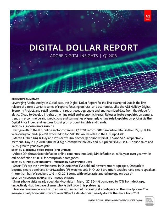 DIGITAL DOLLAR: RETAIL AND ECONOMICS UPDATE 2018Q1 Executive Summary Leveraging Adobe Analytics Cloud data, the Digital Do...