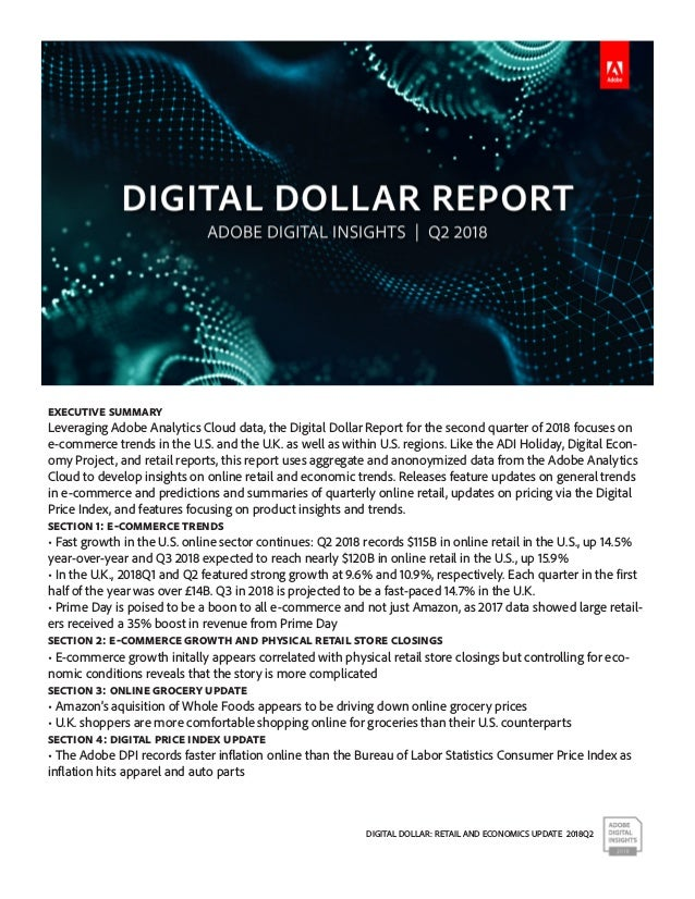 DIGITAL DOLLAR: RETAIL AND ECONOMICS UPDATE 2018Q2 Executive Summary Leveraging Adobe Analytics Cloud data, the Digital Do...