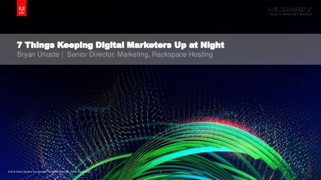 Adobe DMS Breakout Session: 7 Things That Keep Marketers Up at Night