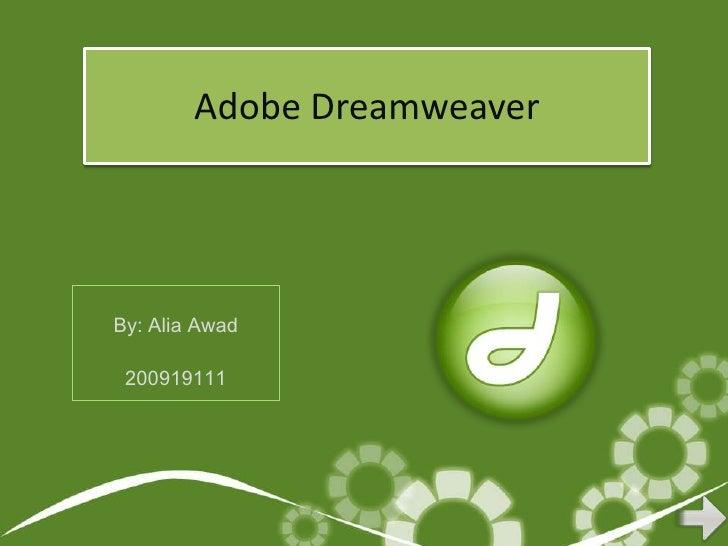 Adobe DreamweaverBy: Alia Awad 200919111