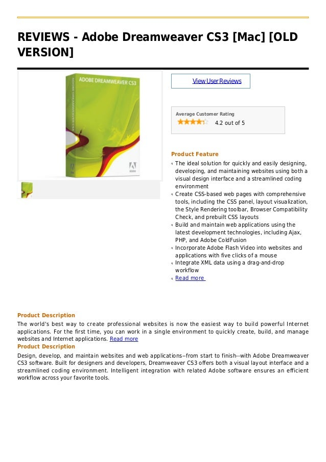 REVIEWS - Adobe Dreamweaver CS3 [Mac] [OLDVERSION]ViewUserReviewsAverage Customer Rating4.2 out of 5Product FeatureThe ide...