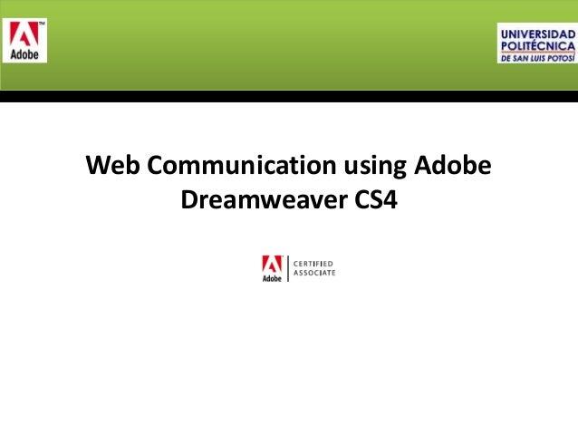 Web Communication using Adobe Dreamweaver CS4