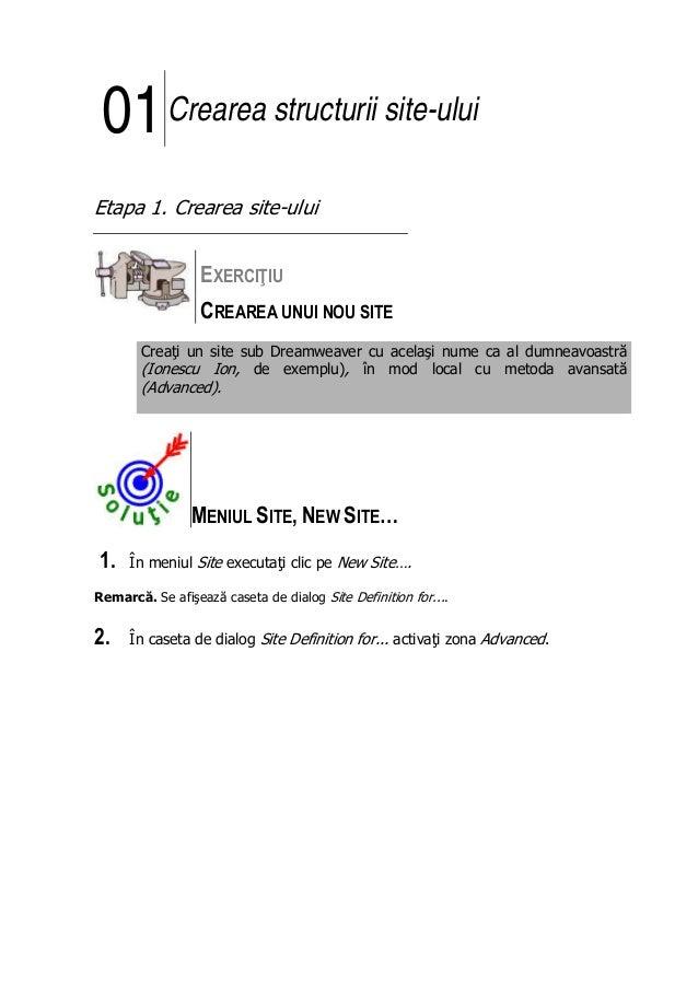 01Crearea structurii site-ului Etapa 1. Crearea site-ului EXERCIŢIU CREAREA UNUI NOU SITE Creaţi un site sub Dreamweaver c...