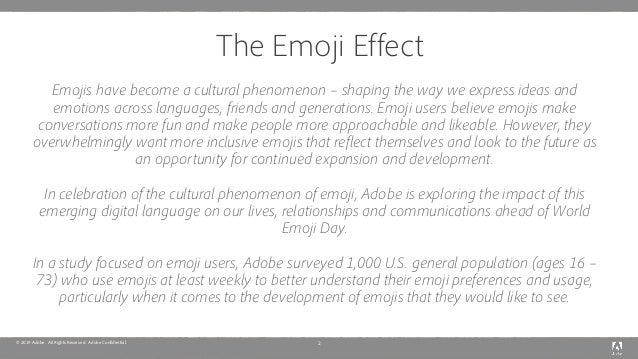 © 2019 Adobe. All Rights Reserved. Adobe Confidential. The Emoji Effect 2 Emojis have become a cultural phenomenon – shapi...