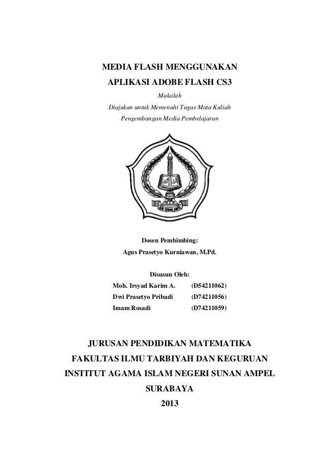 MEDIA FLASH MENGGUNAKAN APLIKASI ADOBE FLASH CS3 Makalah Diajukan untuk Memenuhi Tugas Mata Kuliah Pengembangan Media Pemb...