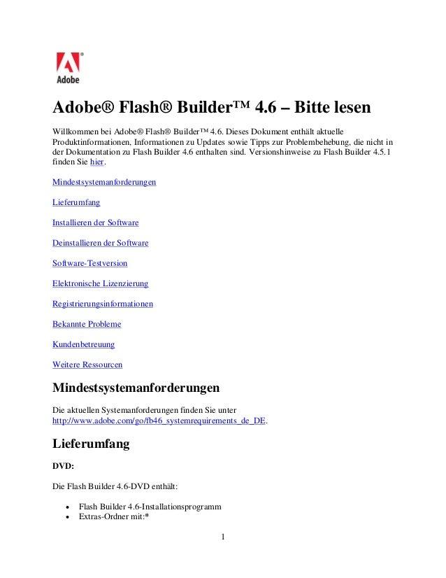 1 Adobe® Flash® Builder™ 4.6 – Bitte lesen Willkommen bei Adobe® Flash® Builder™ 4.6. Dieses Dokument enthält aktuelle Pro...