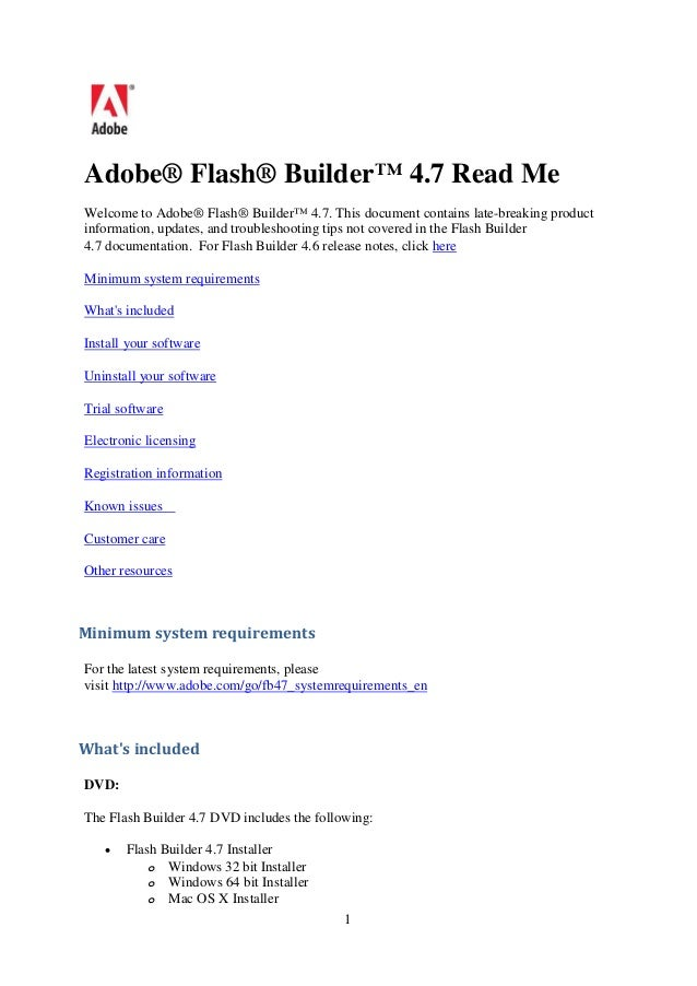 Adobe® Flash® Builder™ 4.7 Read Me Welcome to Adobe® Flash® Builder™ 4.7. This document contains late-breaking product inf...