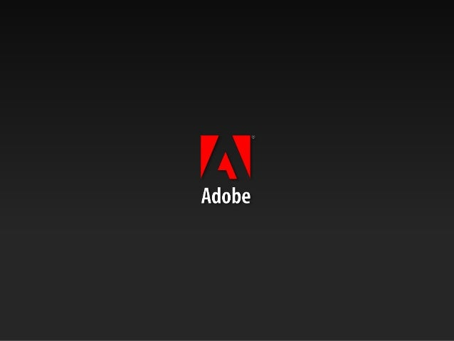 ® Copyright 2009 Adobe Systems Incorporated. All rights reserved. Adobe confidential. 27