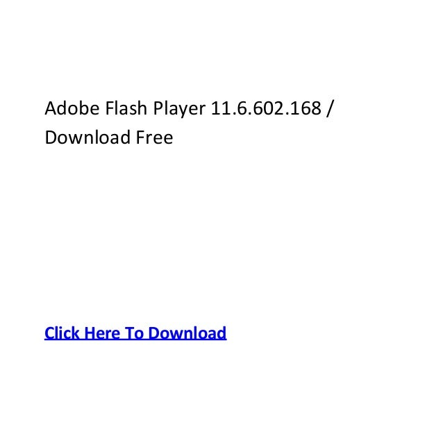 Adobe Flash Player 11.6.602.168 /Download FreeClick Here To Download