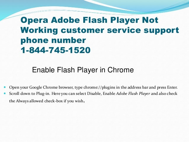 Opera Adobe Flash Player Not Working customer service support phone number 1-844-745-1520 Enable Flash Player in Chrome  ...