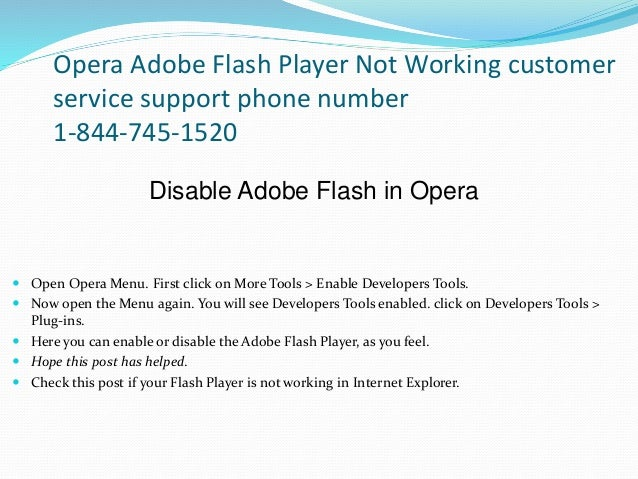 Opera Adobe Flash Player Not Working customer service support phone number 1-844-745-1520 Disable Adobe Flash in Opera  O...
