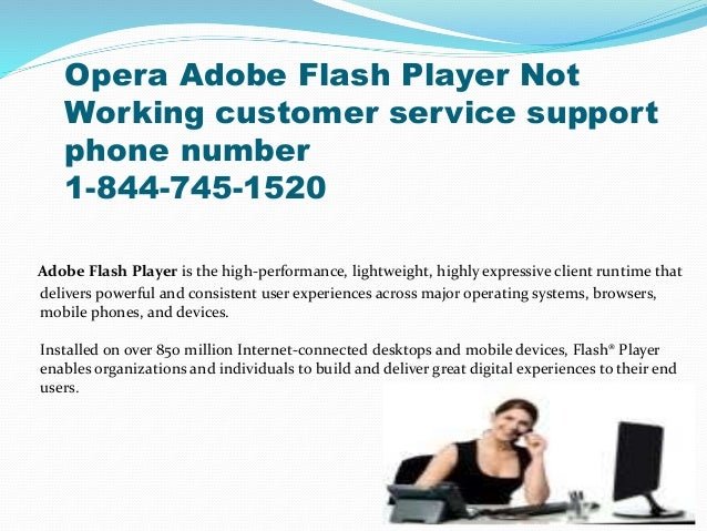 Opera Adobe Flash Player Not Working customer service support phone number 1-844-745-1520 Adobe Flash Player is the high-p...
