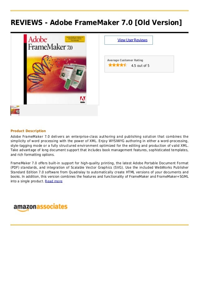 REVIEWS - Adobe FrameMaker 7.0 [Old Version]ViewUserReviewsAverage Customer Rating4.5 out of 5Product DescriptionAdobe Fra...